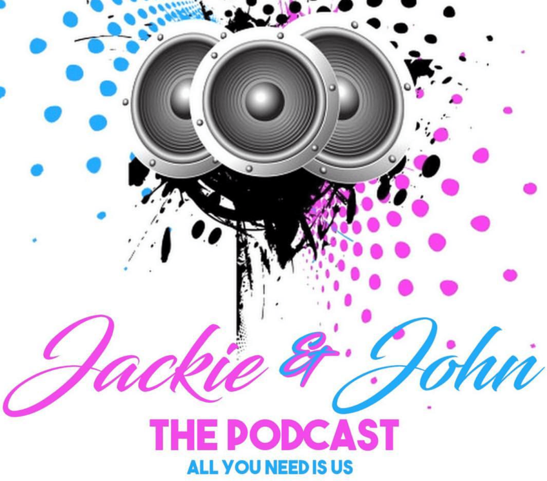 Jackie & John The Podcast Episode 12: Blessed and Highly