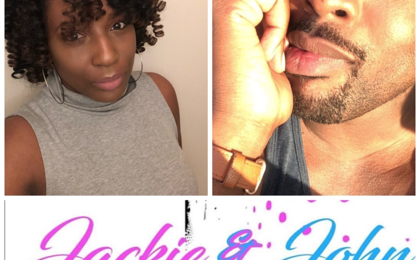 Jackie & John The Podcast Episode 13: Just Here So I Don't Get Fired