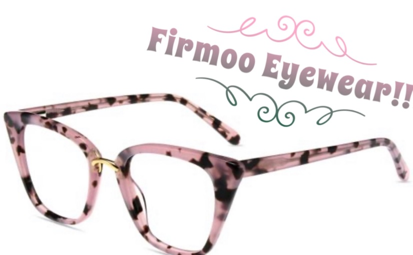 Firmoo Eyewear:  My First Pair!!!